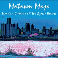 Monsieur Guillaume and His Zydeco Hepcats | Motown Mojo