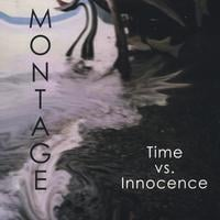 Montage | Time vs. Innocence