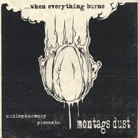 Montags Dust | When Everything Burns