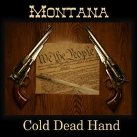 Montana | Cold Dead Hand