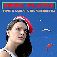 Monte Carlo & His Orchestra | Going Places!