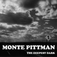 Monte Pittman | The Deepest Dark