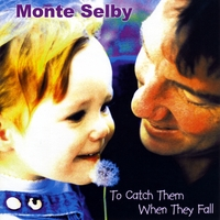 Monte Selby | To Catch Them When They Fall
