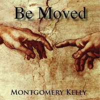 Montgomery Kelly | Be Moved