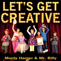 Monty Harper & Mr. Billy | Let's Get Creative