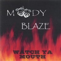 Moody Blaze | Watch Ya Mouth