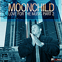 MoonChild | Moonchild: Love for the Music, Part 2