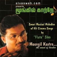 Siva | Cine Jewels on Flute - Moongil Kaatre - The Sound Of Bamboo
