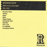 Moonraker | The Mercury Lounge - New York, NY - 10.1.03