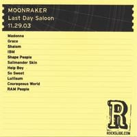 Moonraker | Last Day Saloon - San Francisco, CA - 11.29.03