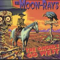The Moon-Rays | The Ghouls Go West