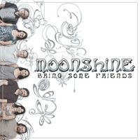 Moonshine | Bring Some Friends