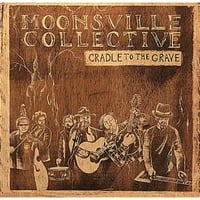Moonsville Collective | Cradle to the Grave