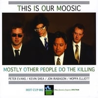 Mostly Other People Do the Killing | This Is Our Moosic