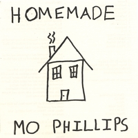 Mo Phillips | Homemade