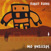 Mo Phillips | Robot Rodeo
