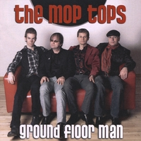 The Mop Tops | Ground Floor Man