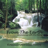 Rolando Morales-Matos | From the Earth - Drumming With the Hang