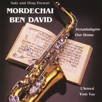 Mordechai Ben David | Yerushalayim Our Home / L'koved Yom Tov
