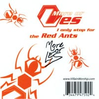 More Or Les | I Only Stop For The Red Ants