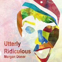 Morgan Donor | Utterly Ridiculous
