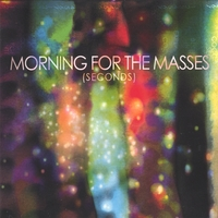 Morning For The Masses | Seconds