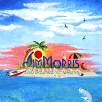 Jim Morris | Laid Back And Key Wasted