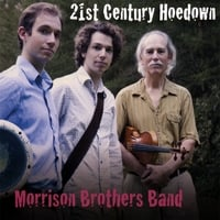 Morrison Brothers Band | 21st Century Hoedown