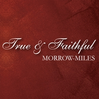 Morrow-Miles | True & Faithful