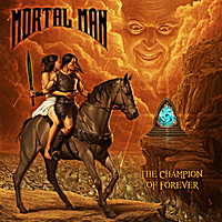 Mortal Man | The Champion of Forever