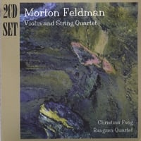 Morton Feldman | Violin and String Quartet