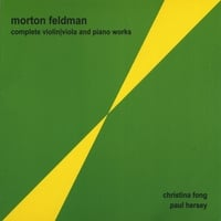 Morton Feldman | Complete Violin|Viola and Piano Works