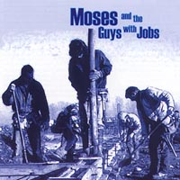Moses and the Guys with Jobs | Moses and the Guys with Jobs