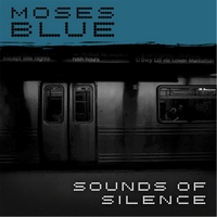 Moses Blue | The Sound of Silence