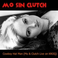 Mo Sin Clutch | Cowboy Hat Man (Mo & Clutch Live On K.R.O.Q.)