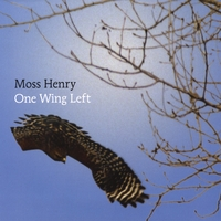 Moss Henry | One Wing Left