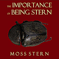Moss Stern | The Importance of Being Stern