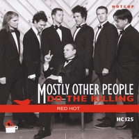 Mostly Other People Do the Killing | Red Hot