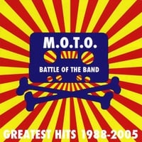 M.O.T.O. | Battle of the Band - Greatest Hits 1988-2005