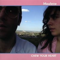 Moufette | Chew Your Heart