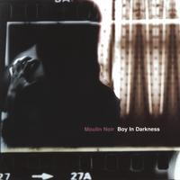 Moulin Noir | Boy In Darkness