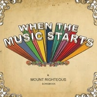 Mount Righteous | When the Music Starts