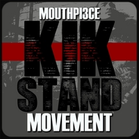 Mouthpi3ce | Kik Stand Movement