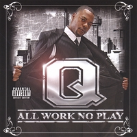 Q | All Work No Play