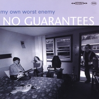 My Own Worst Enemy | No Guarantees