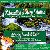 Relaxing Sounds of Nature | Relaxing Sound of Water (Brook) with Soothing Classical Music for My Smart Baby (24 Classical Masterpieces In 1 Track)