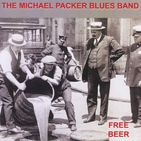 Michael Packer Blues Band | Free Beer