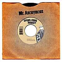 Mr. Anonymous | Spong Gong Diddley