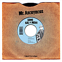 Mr. Anonymous | Some Gal A Move