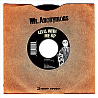 Mr. Anonymous | Level With Me Up